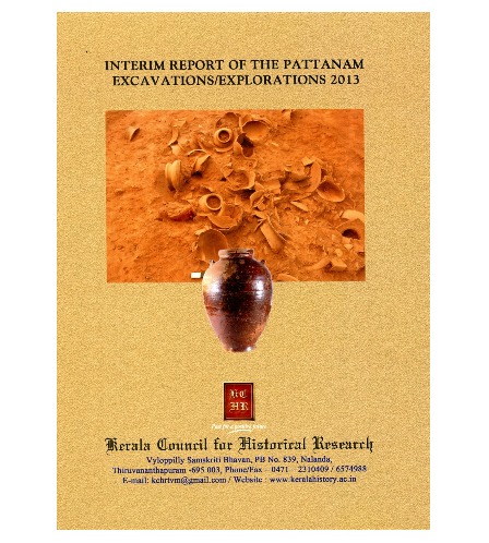 Interim Report of the Pattanam Excavations/Explorations 2013