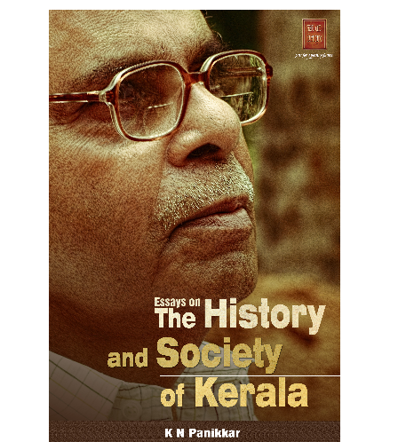 Essays on the History and Society of Kerala