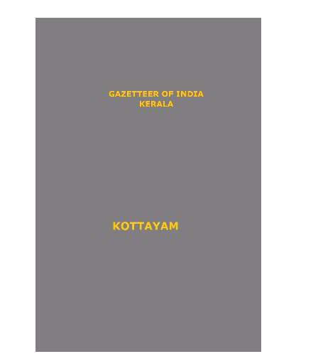 District Gazetteers (Kottayam) - Authentic account of Geography, History, Culture and Resources (Xerox)