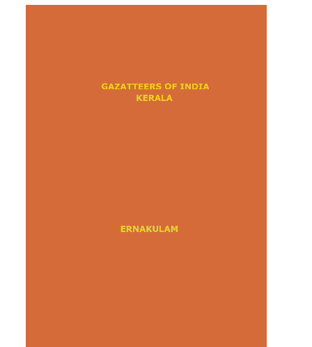 District Gazetteers (Ernakulam) - Authentic account of Geography, History, Culture and Resources (Xerox)