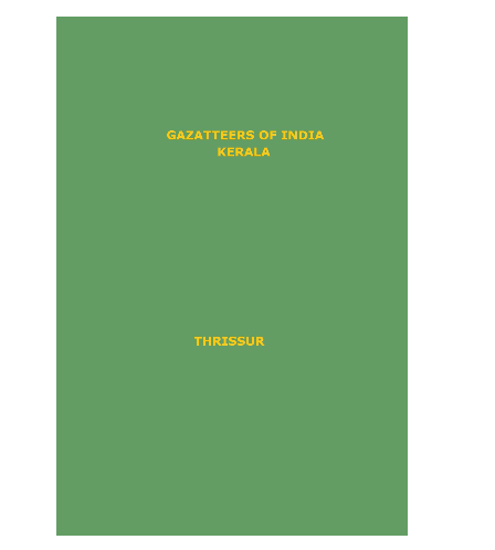 District Gazetteers (Thrissur) - Authentic account of Geography, History, Culture and Resources (Xerox)