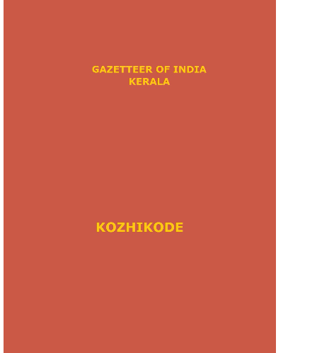 District Gazetteers (Kozhikode) - Authentic account of Geography, History, Culture and Resources (Xerox)