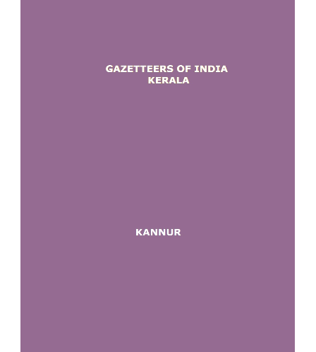 District Gazetteers (Kannur) - Authentic account of Geography, History, Culture and Resources (Xerox)